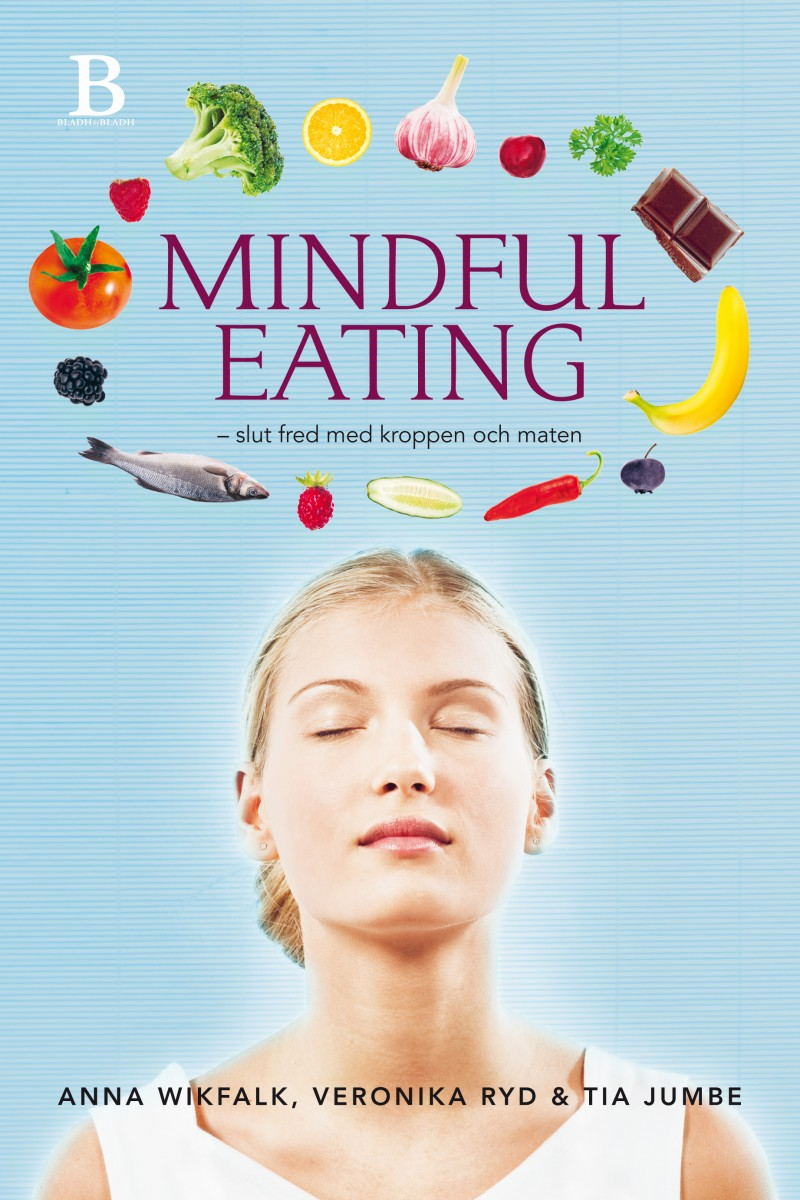 Mindful eating – Slut fred med kroppen och maten