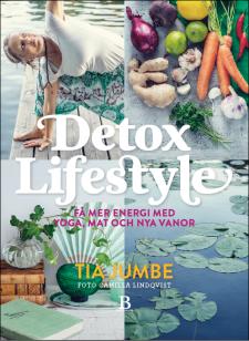 Detox Lifestyle – Få mer energi med yoga, mat och nya vanor
