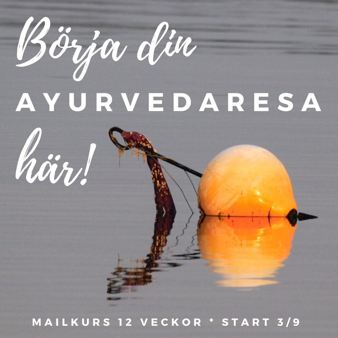 Mailkurs, start 3/9: Börja din ayurvedaresa här